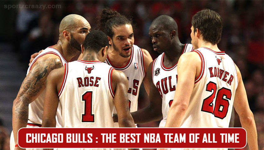 Chicago Bulls The Best NBA team of all time