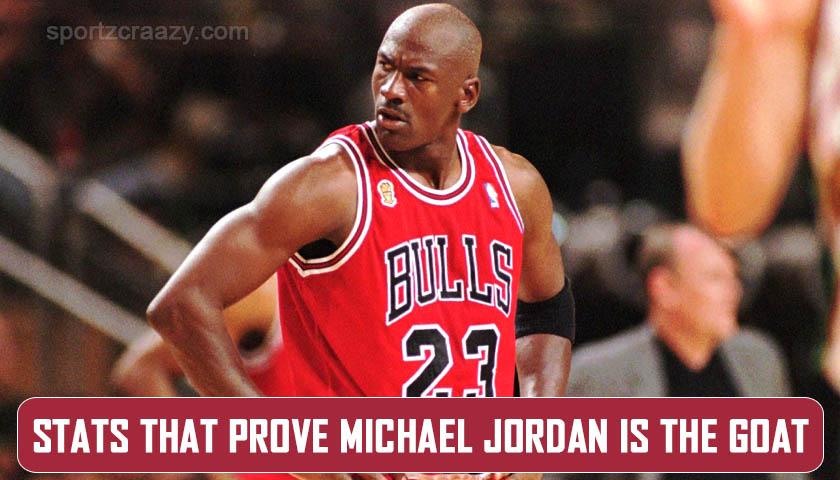 Stats That Prove Michael Jordan is the GOAT
