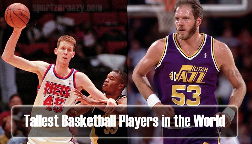 Tallest Basketball Players in the World