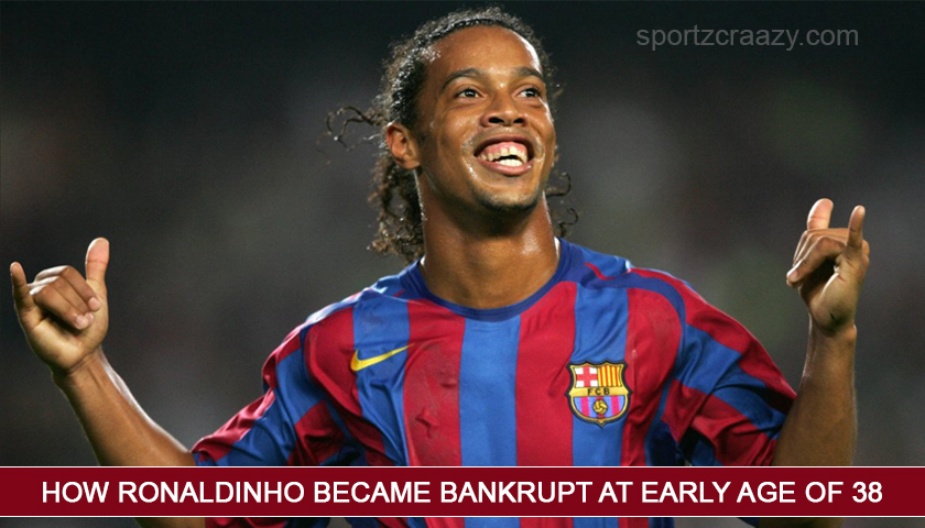How Ronaldinho became bankrupt at early age of 38