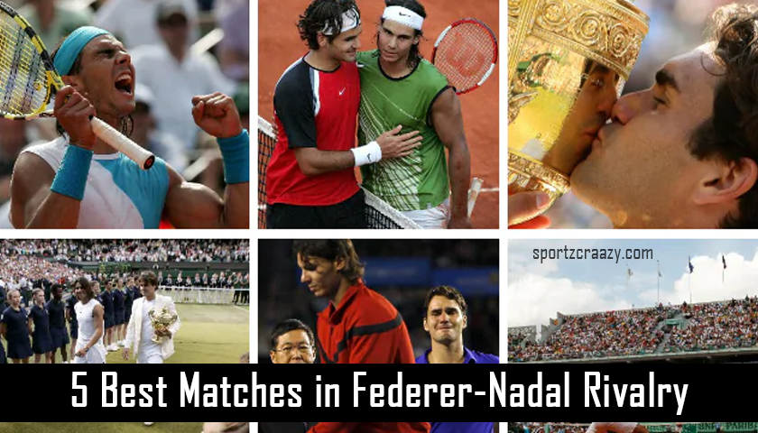 Best Matches in Federer-Nadal Rivalry