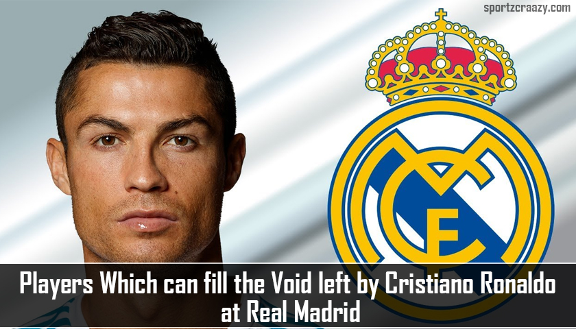 Players Which can fill the Void left by Cristiano Ronaldo at Real Madrid