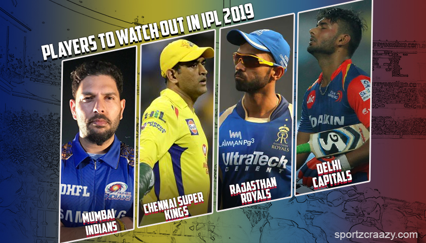 Players to Watch Out in IPL 2019