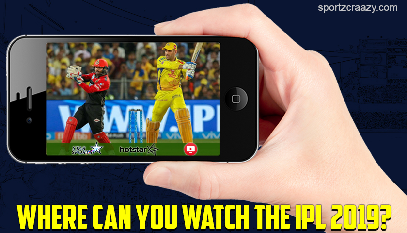 Where Can You Watch the IPL 2019