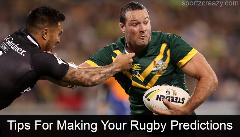 Top 5 Tips For Making Your Rugby Predictions