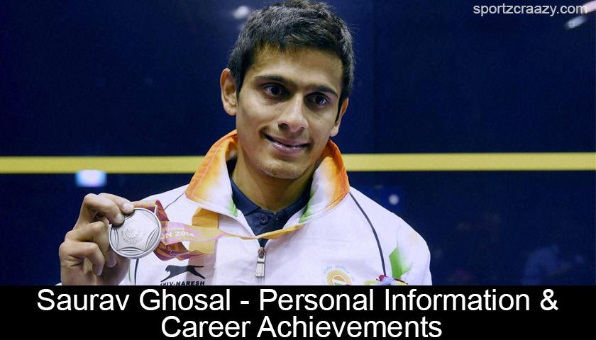 Saurav Ghosal - Personal Information & Career Achievements